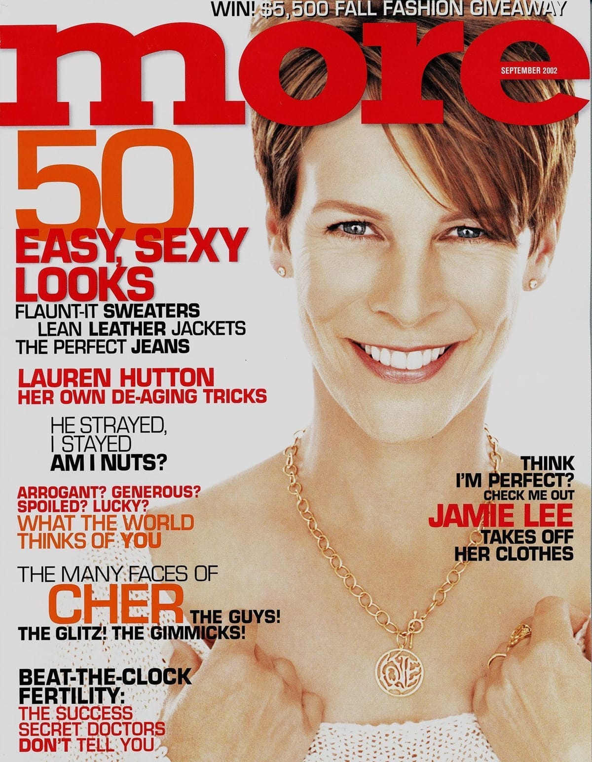 In September 2002, Jamie Lee Curtis posed for More magazine with no makeup and no retouching