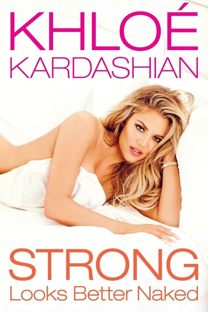 Strong Looks Better Naked by Khloé Kardashian