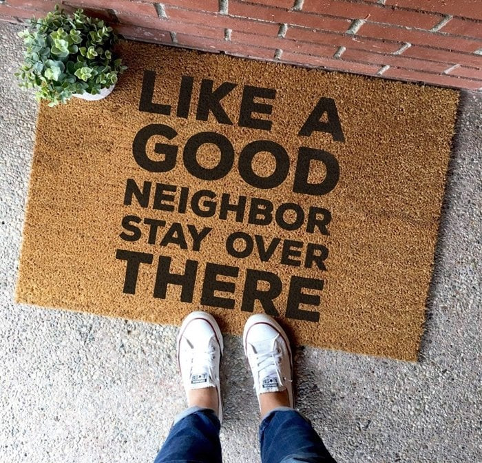 Funny Like a Good Neighbor Stay Over There doormat