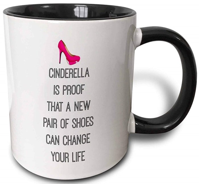 Cinderella Is Proof That A New Pair Of Shoes Can Change Your Life Mug