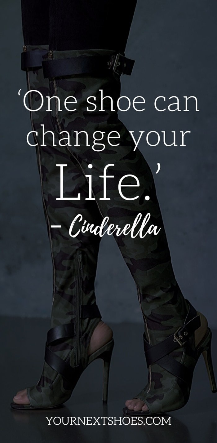 'One shoe can change your life.' – Cinderella