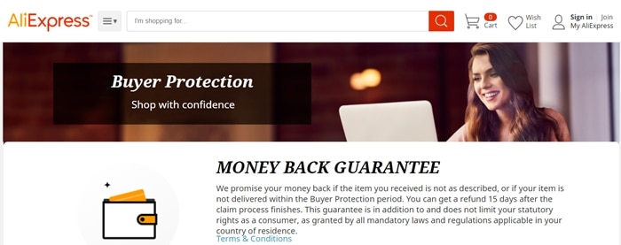 AliExpress promises your money back if the item you received is not as described, or if your item is not delivered within the Buyer Protection period