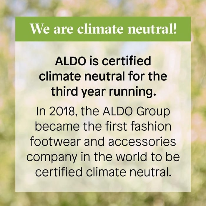 In 2018, Aldo became the first fashion footwear and accessories company in the world to be certified climate neutral