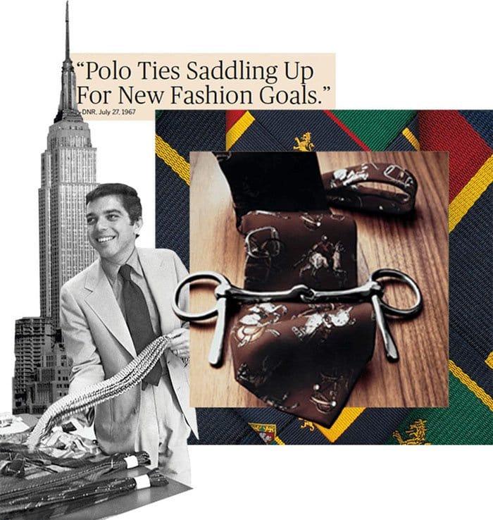 Ralph Lauren started The Ralph Lauren Corporation in 1967 with his own line of men's neckties